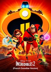 Incredibles 2 (French-Canadian Version)